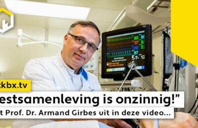 """Testsamenleving is onzinnig!"" legt Prof. Dr. Armand Girbes uit in deze video…"