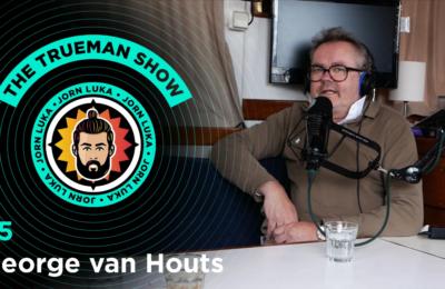 The Trueman Show #25 met George van Houts