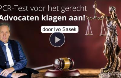 PCR-Test voor de rechtbank – advocaten klagen aan (door Ivo Sasek)