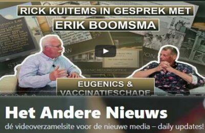 Rick Kuitems in gesprek met Erik Boomsma, Eugenics en Vaccinatieschade