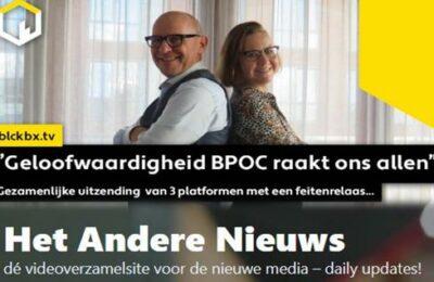 """Geloofwaardigheid BPOC raakt ons allen"""" Gezamenlijke uitzending 3 platformen met een feitenrelaas…"""